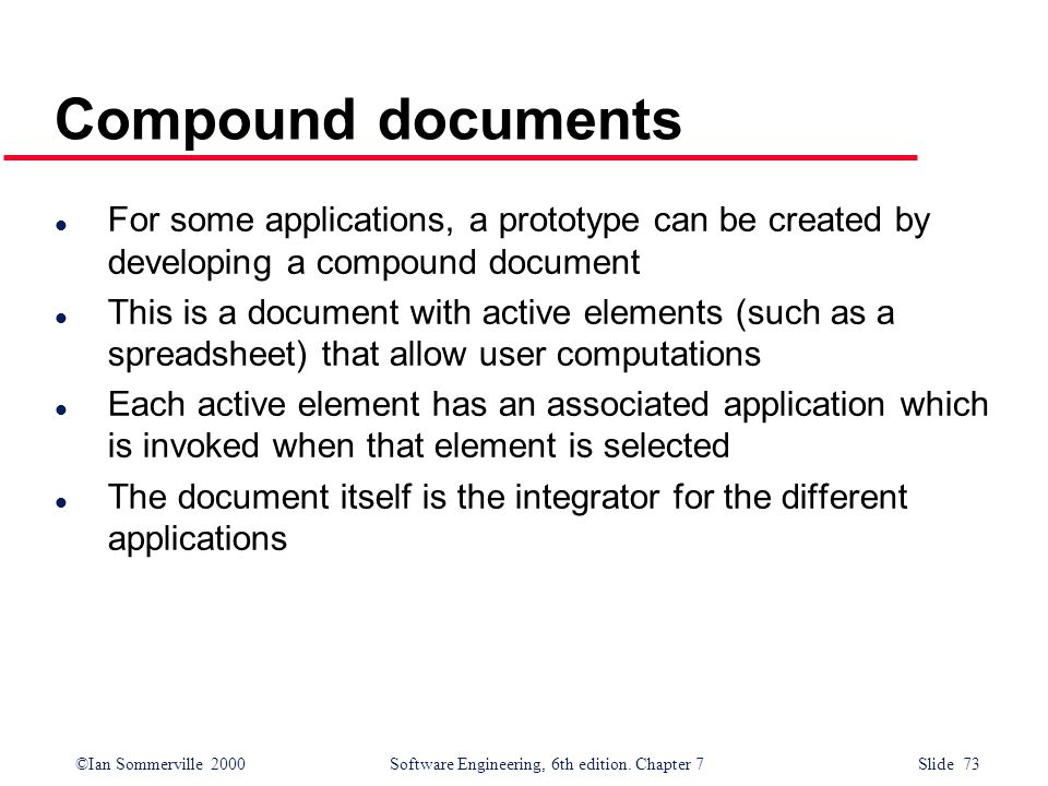 Compound documents For some applications, a prototype can be created by developing a compound document.