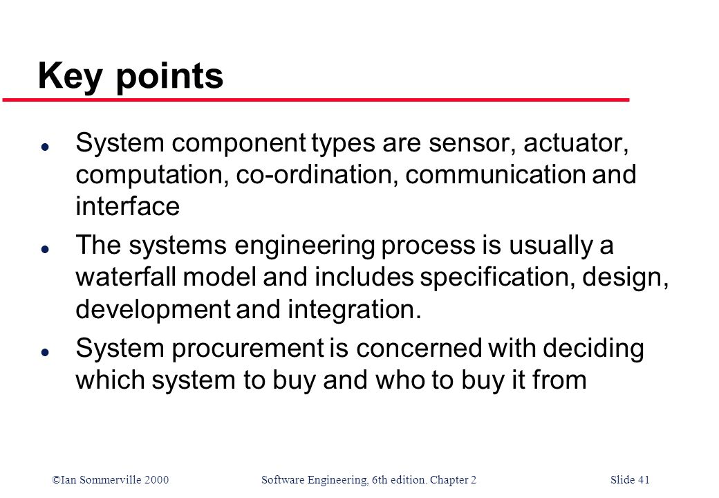 Key points System component types are sensor, actuator, computation, co-ordination, communication and interface.