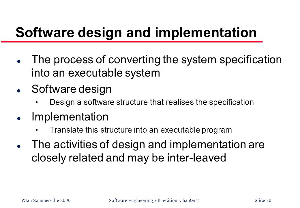 into an executable system. Software design. Design a software ...