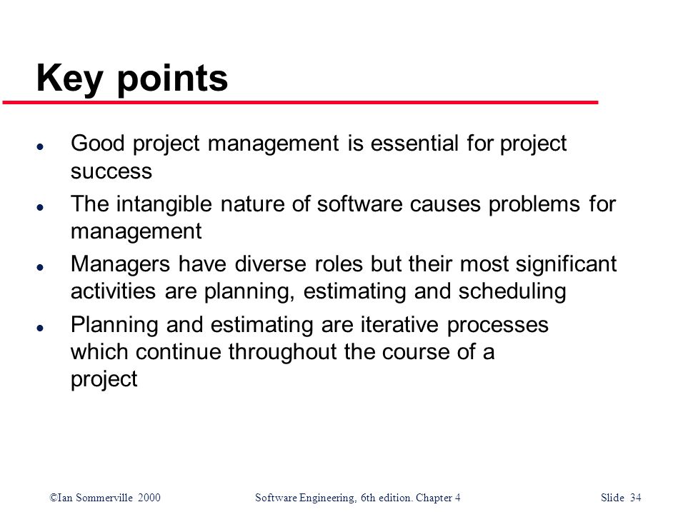 Key points Good project management is essential for project success
