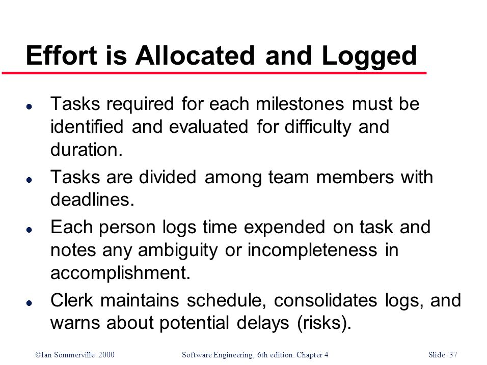 Effort is Allocated and Logged