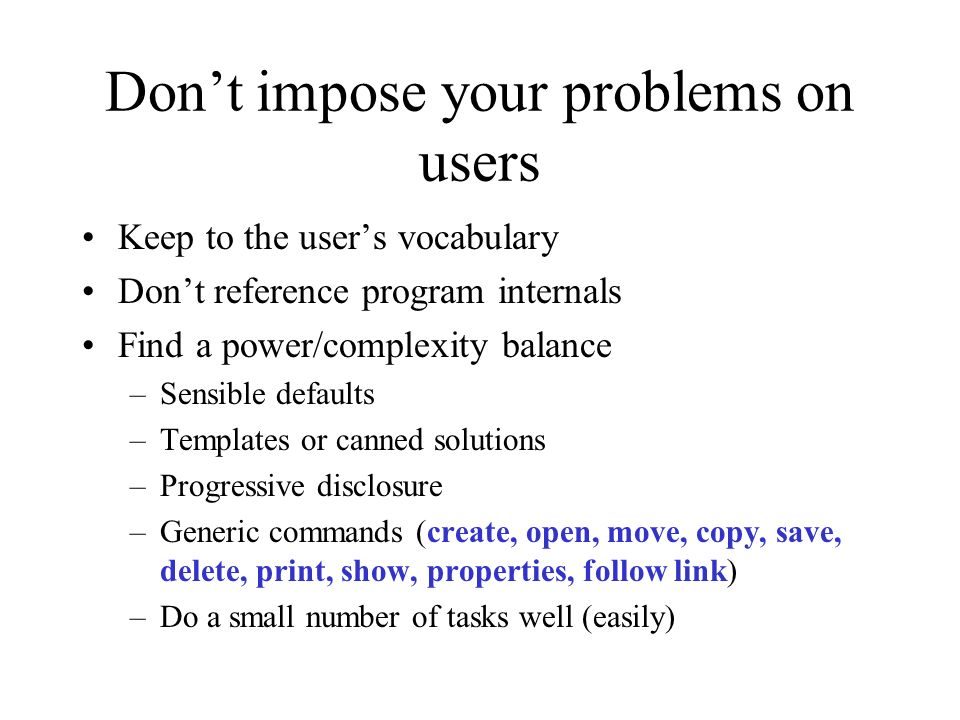 Don't impose your problems on users