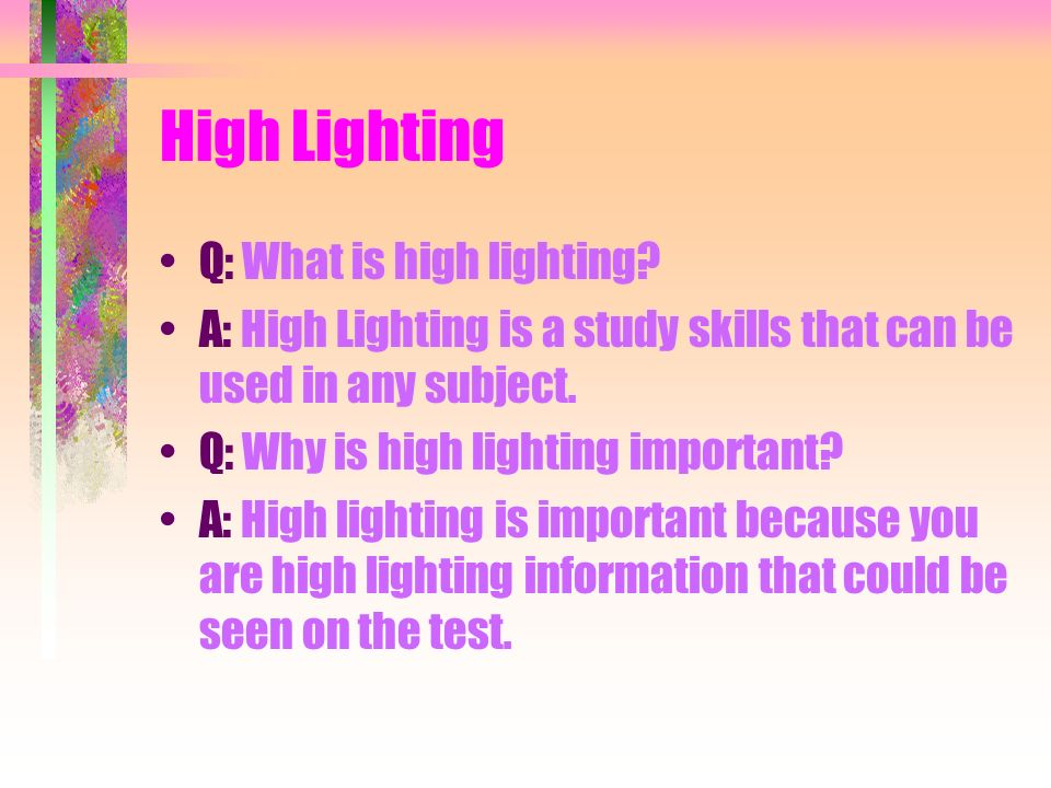 High Lighting Q: What is high lighting