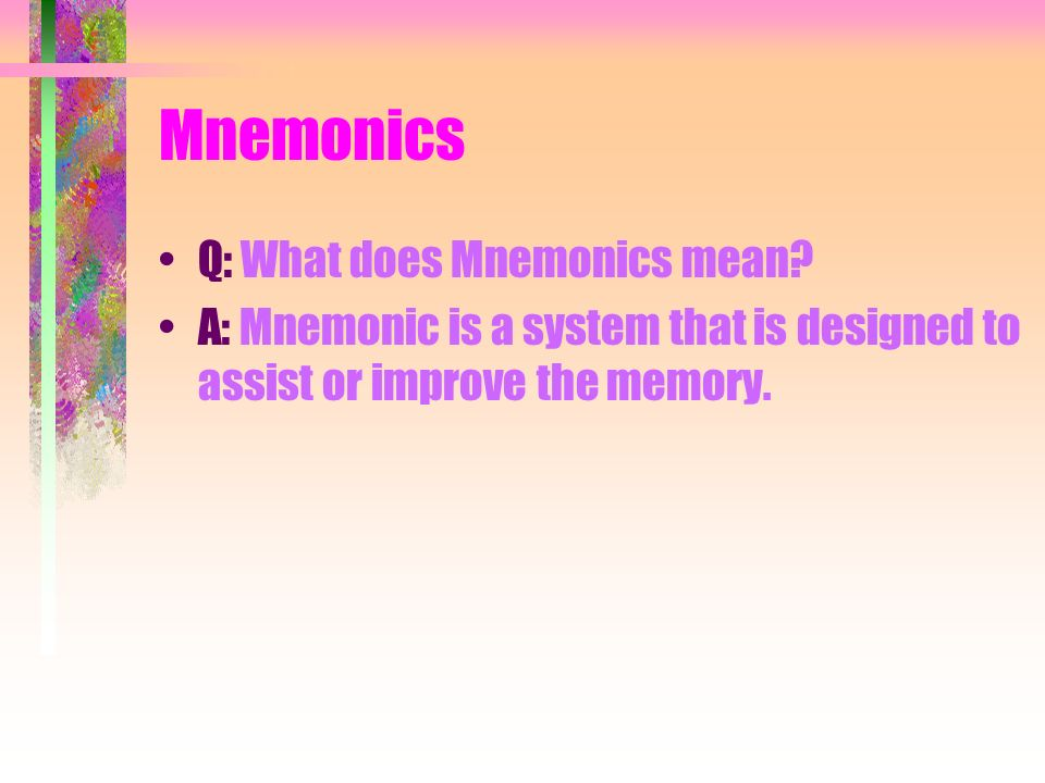 Mnemonics Q: What does Mnemonics mean