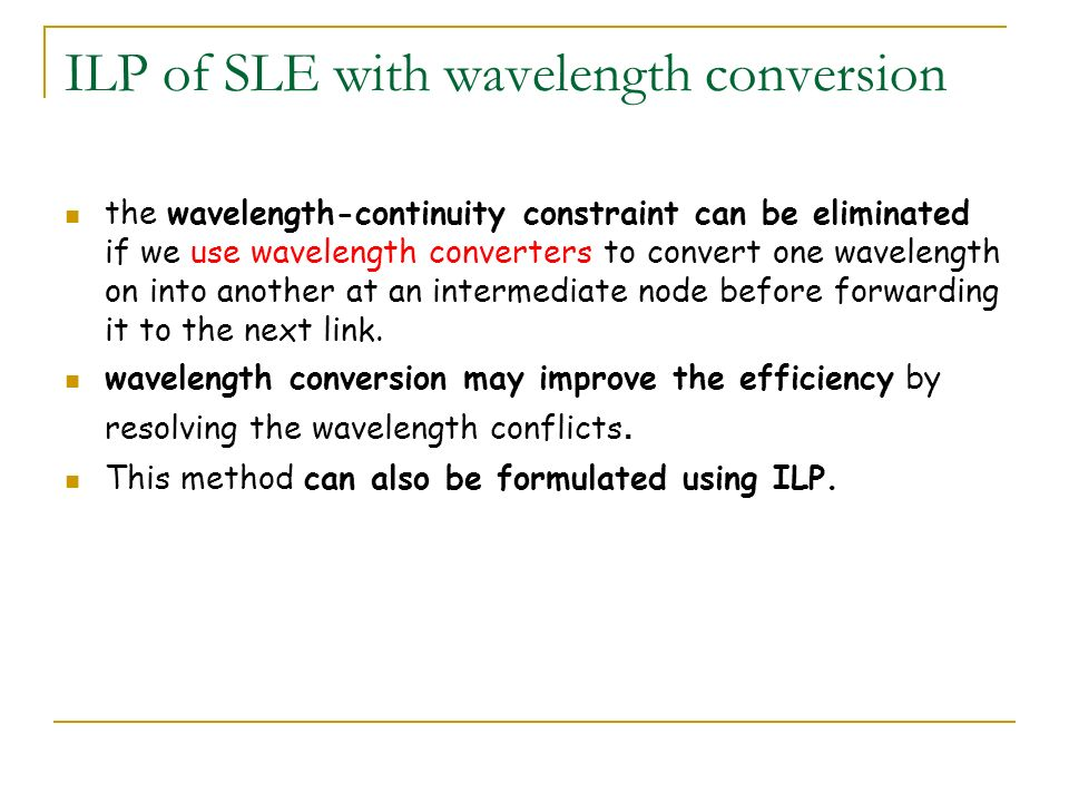 ILP of SLE with wavelength conversion