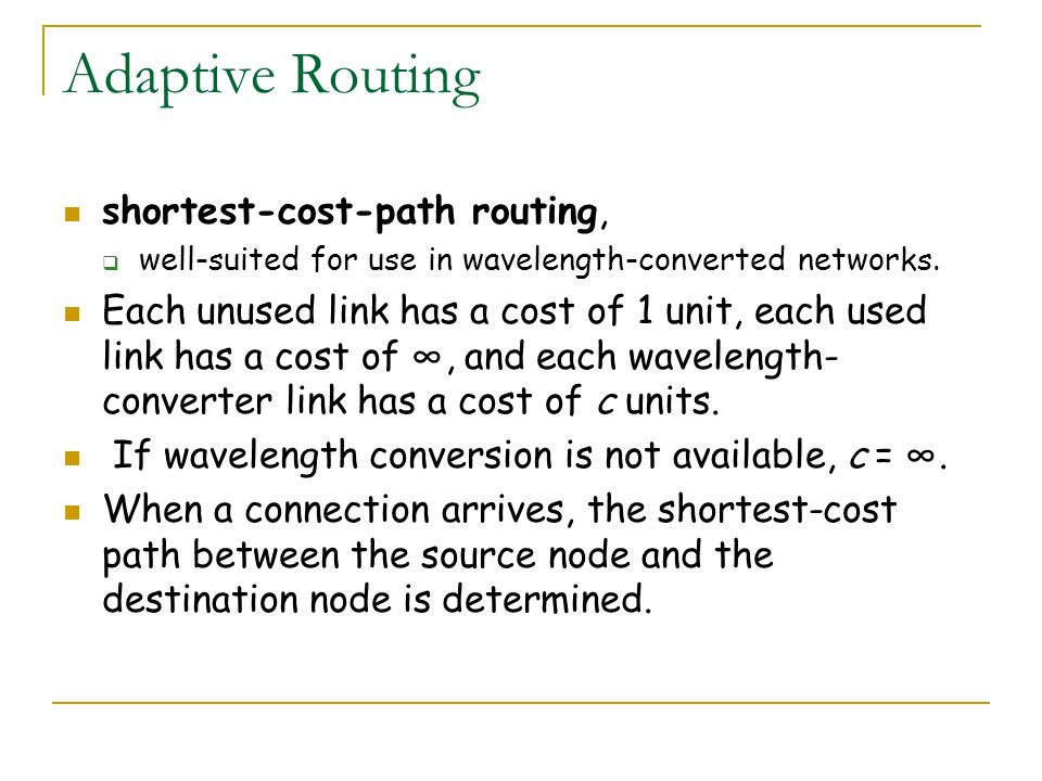 Adaptive Routing shortest-cost-path routing,