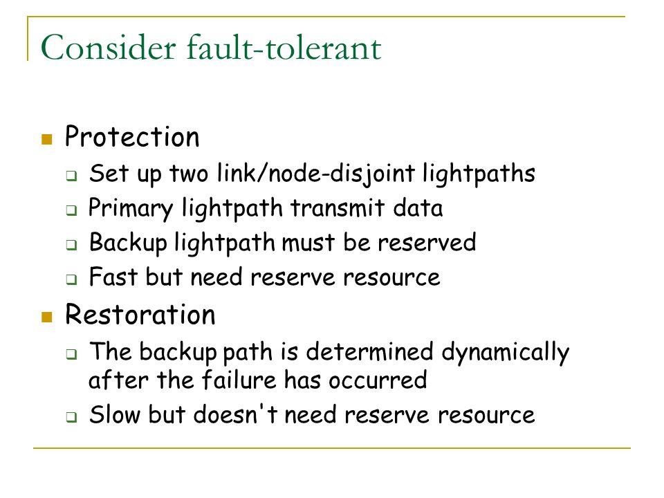 Consider fault-tolerant