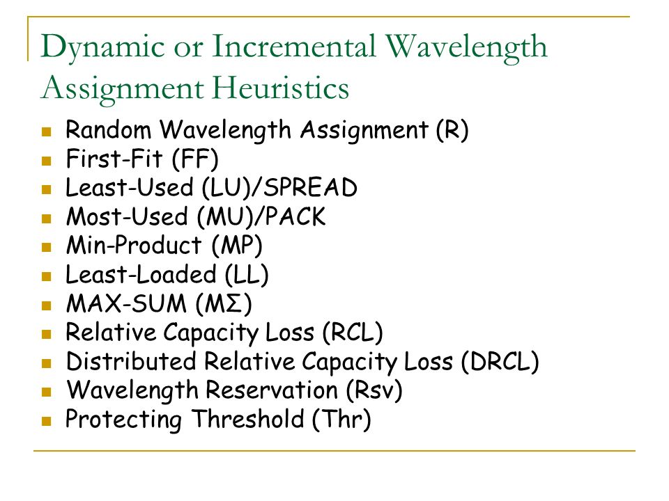 Dynamic or Incremental Wavelength Assignment Heuristics