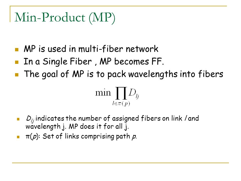 Min-Product (MP) MP is used in multi-fiber network