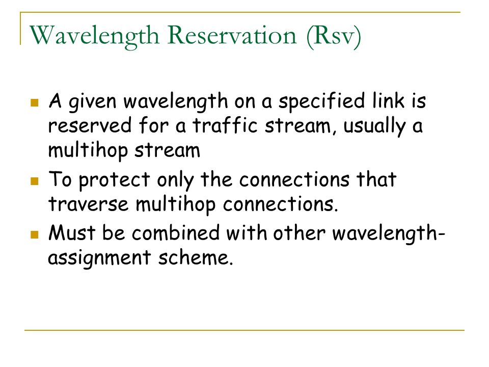 Wavelength Reservation (Rsv)