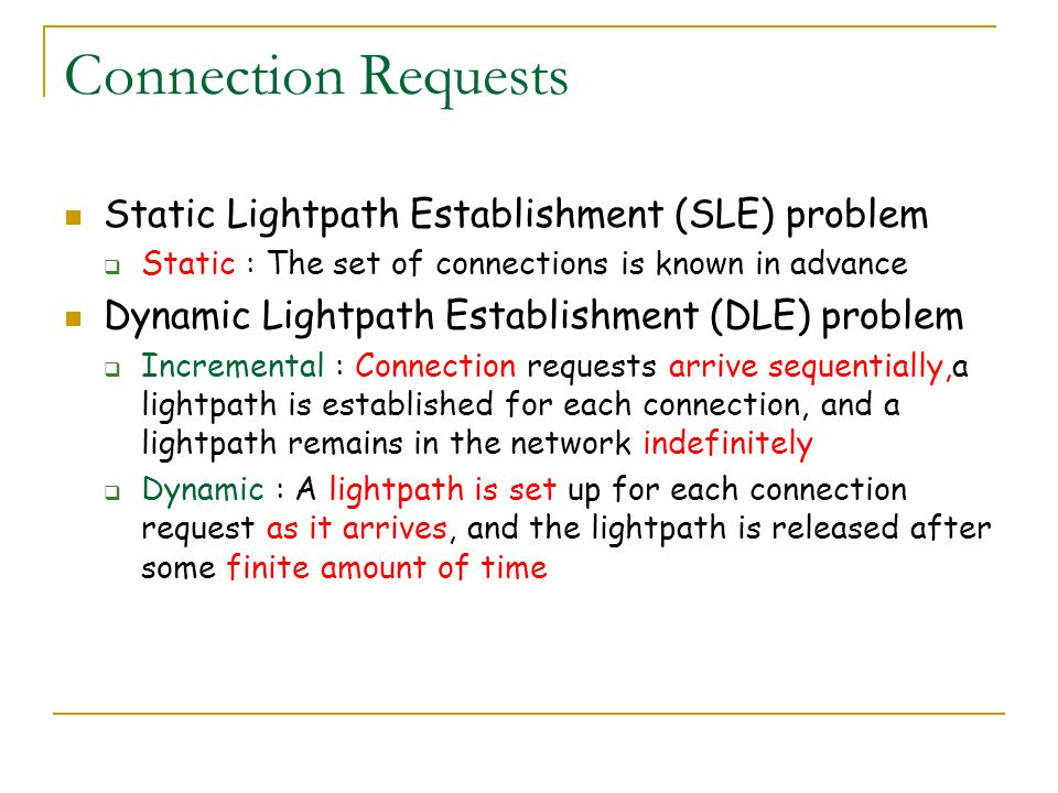 Connection Requests Static Lightpath Establishment (SLE) problem