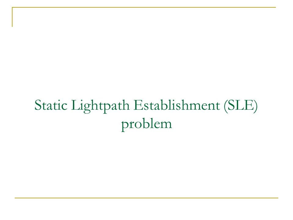 Static Lightpath Establishment (SLE) problem