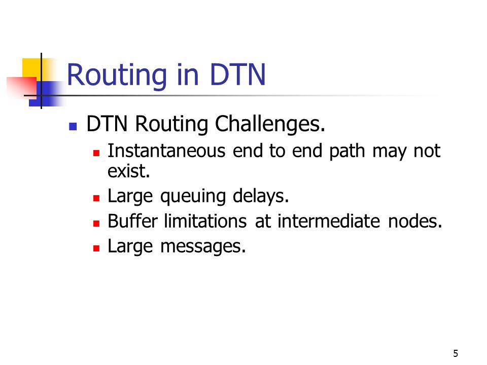 Routing in DTN DTN Routing Challenges.