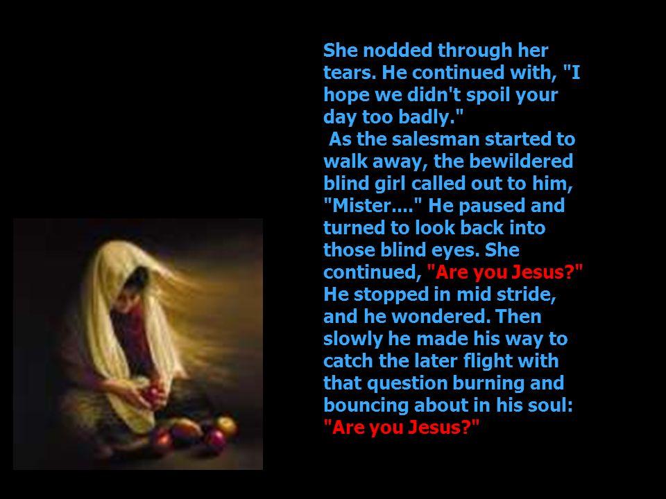 She nodded through her tears