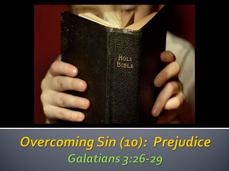 Overcoming Sin (10): Prejudice Galatians 3:26-29