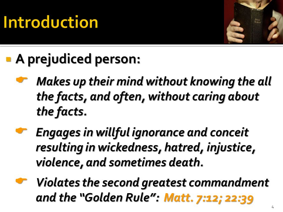 Introduction A prejudiced person:
