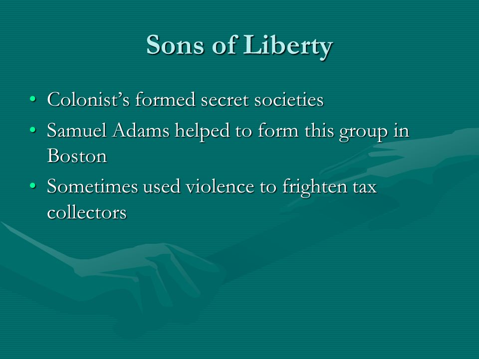 Sons of Liberty Colonist's formed secret societies