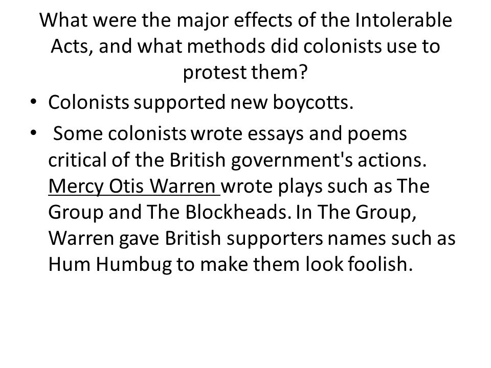 What were the major effects of the Intolerable Acts, and what methods did colonists use to protest them