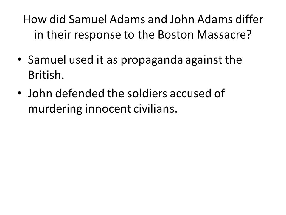 How did Samuel Adams and John Adams differ in their response to the Boston Massacre