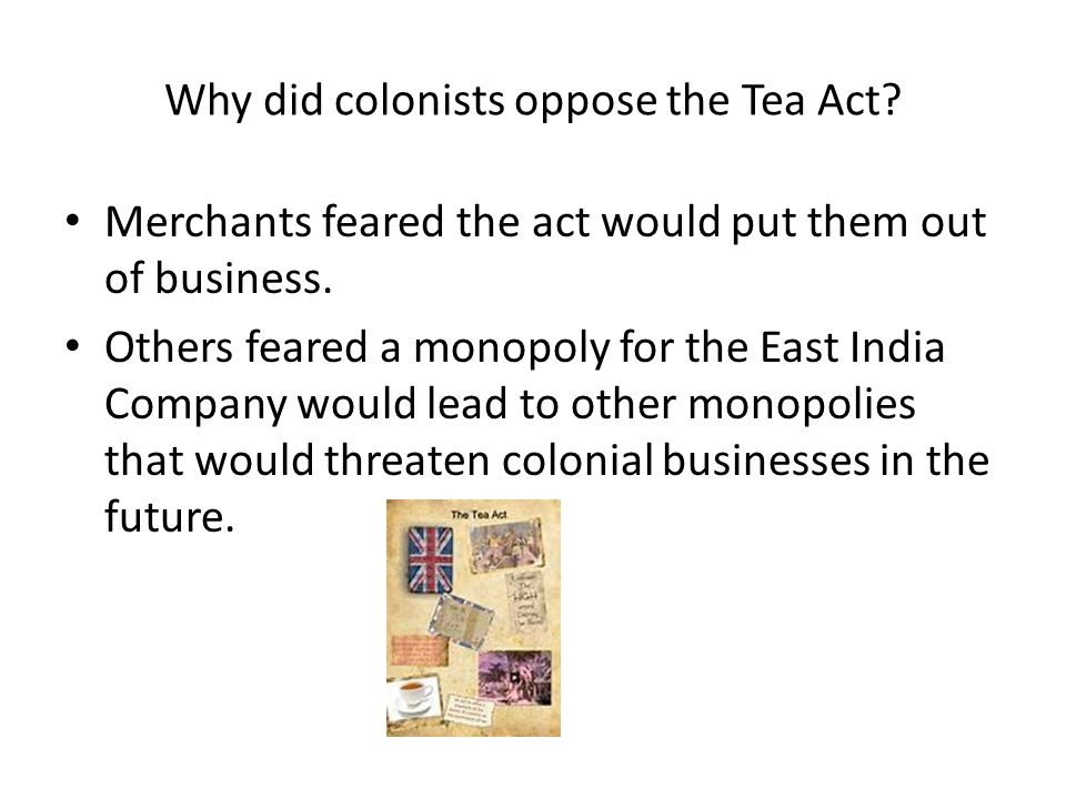 Why did colonists oppose the Tea Act