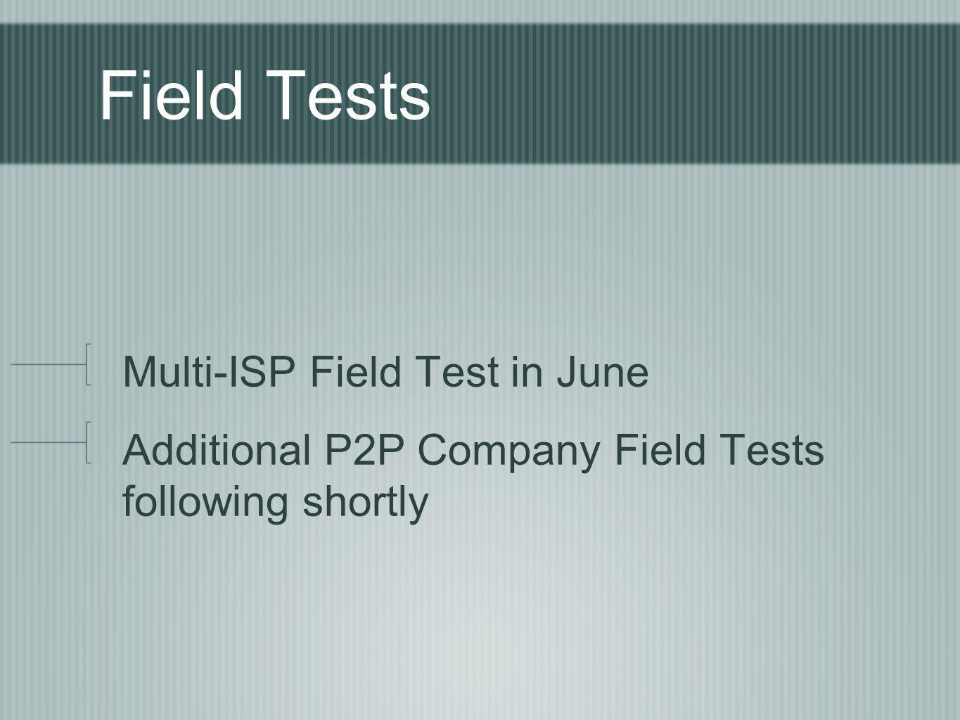 Field Tests Multi-ISP Field Test in June