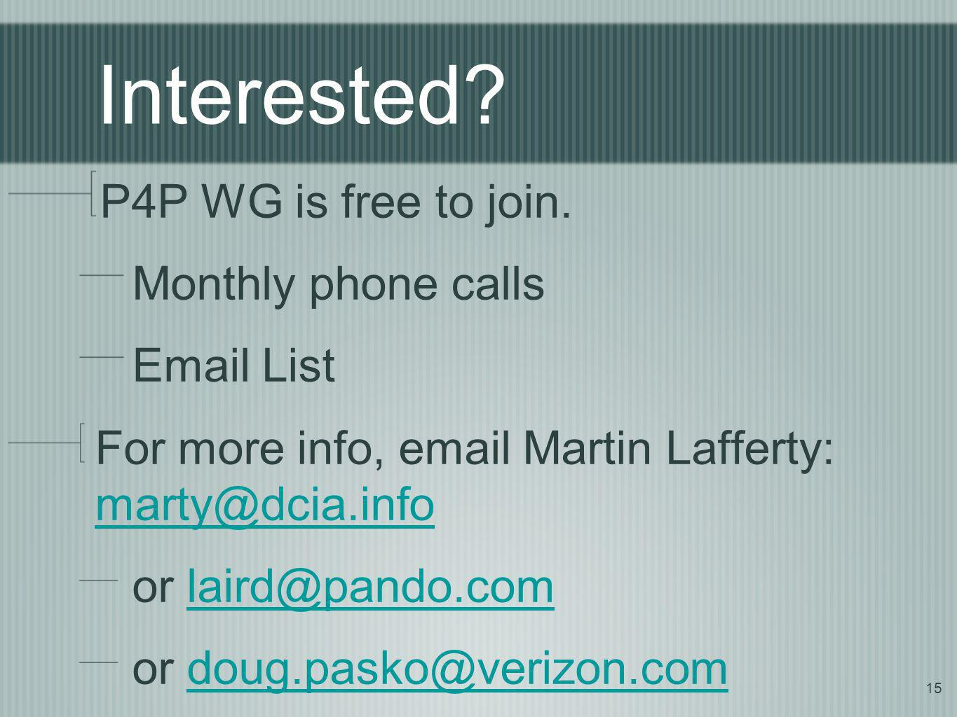Interested P4P WG is free to join. Monthly phone calls  List