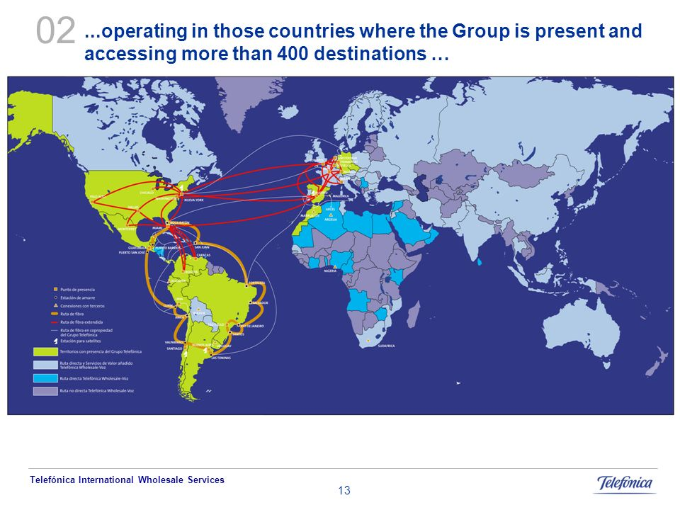 02 ...operating in those countries where the Group is present and accessing more than 400 destinations …