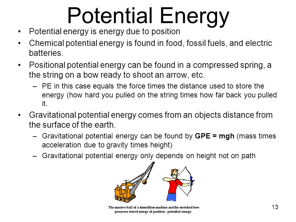 Potential Energy Potential energy is energy due to position