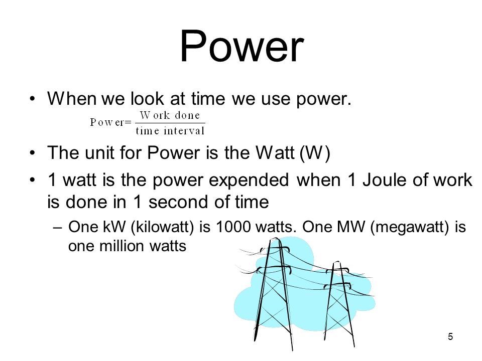 Power When we look at time we use power.