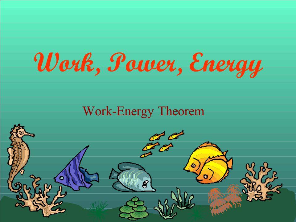 Work Power Energy Work ppt download – Work Energy Theorem Worksheet