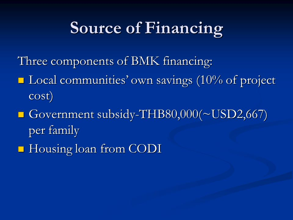 Source of Financing Three components of BMK financing: