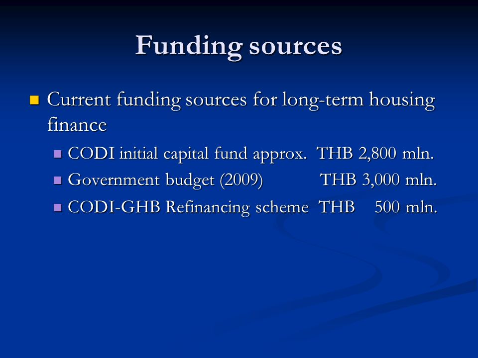 Funding sources Current funding sources for long-term housing finance