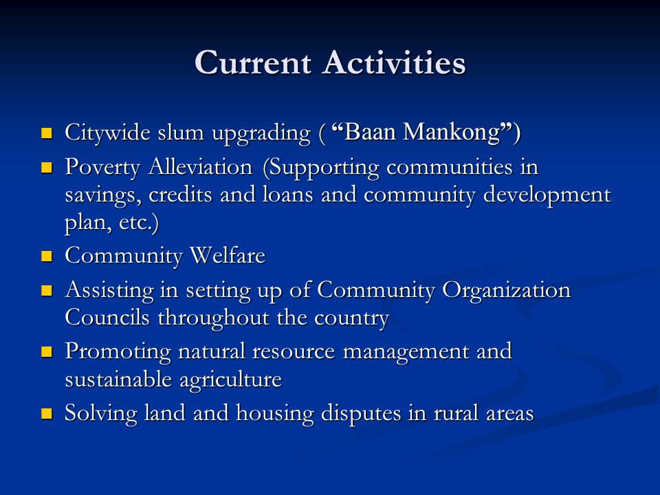 Current Activities Citywide slum upgrading ( Baan Mankong )