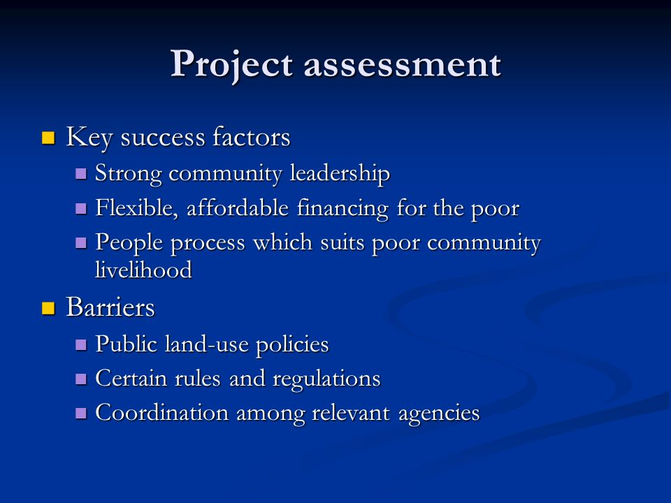 Project assessment Key success factors Barriers