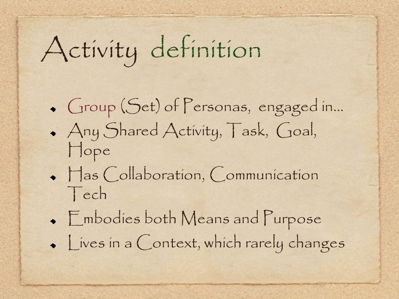 Activity definition Group (Set) of Personas, engaged in...