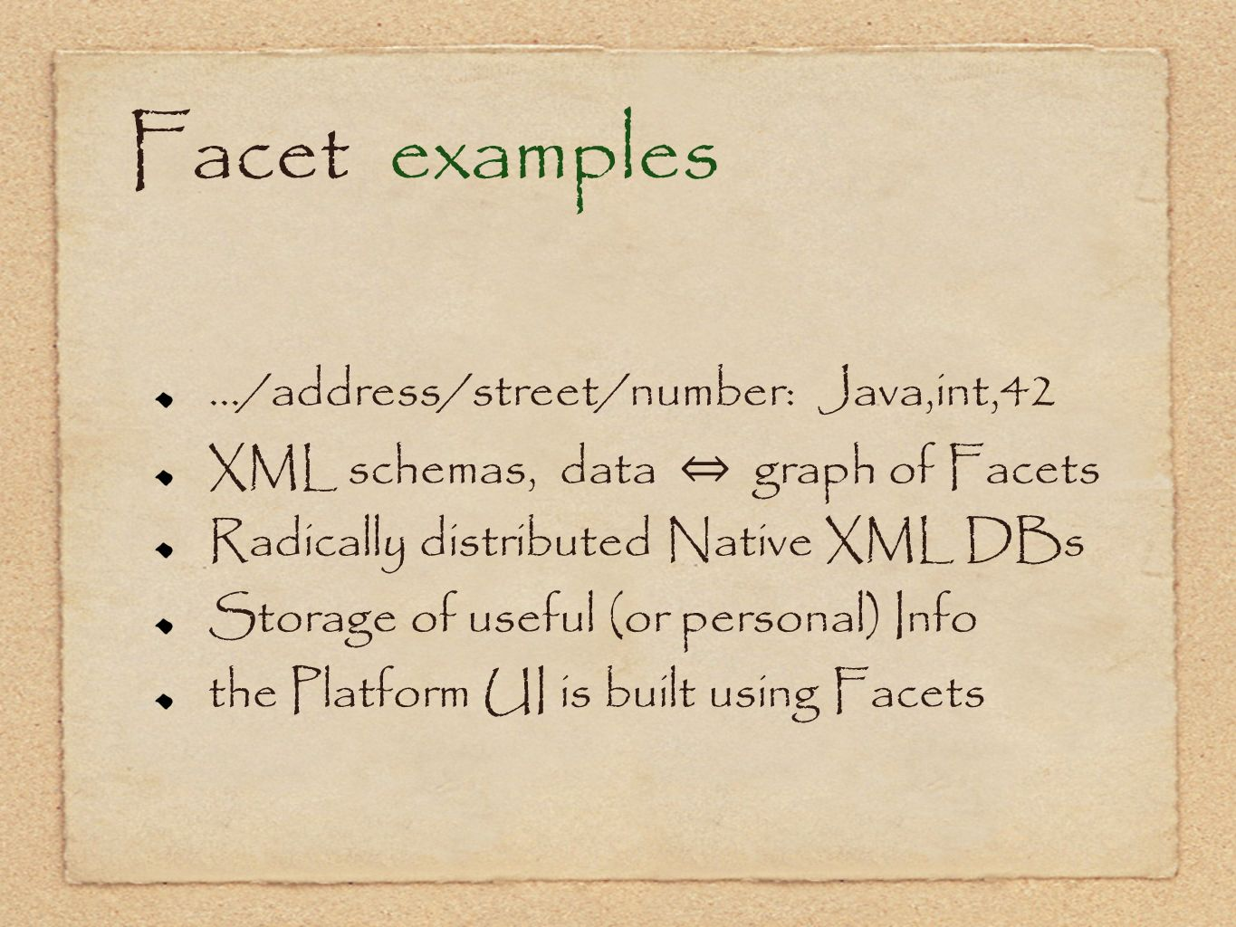 Facet examples .../address/street/number: Java,int,42