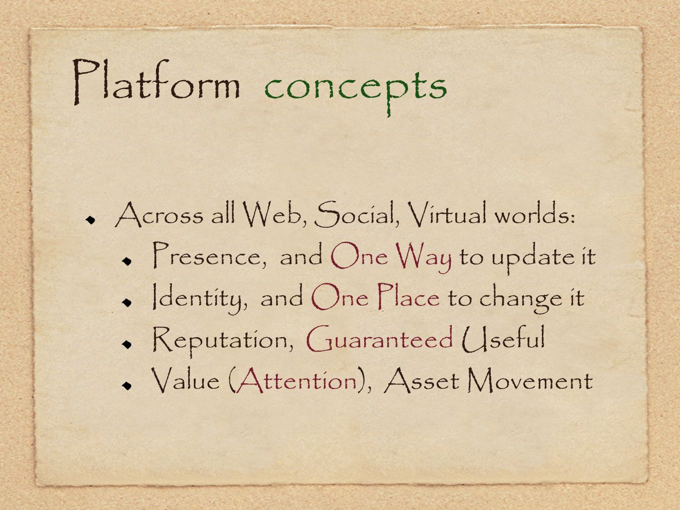 Platform concepts Across all Web, Social, Virtual worlds: