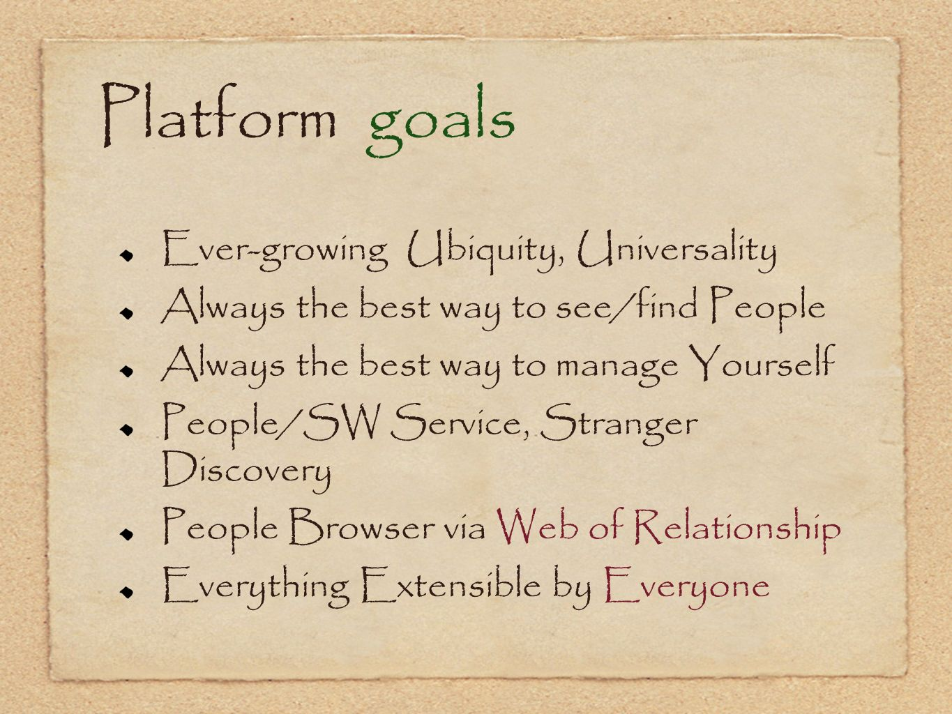 Platform goals Ever-growing Ubiquity, Universality