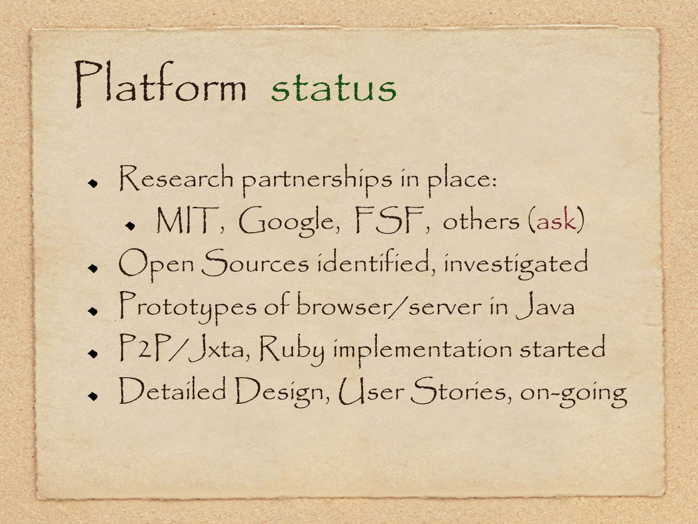 Platform status Research partnerships in place: