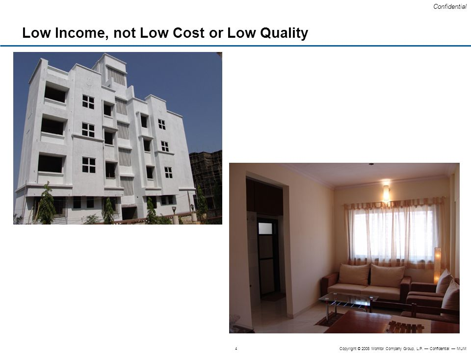 Low Income, not Low Cost or Low Quality