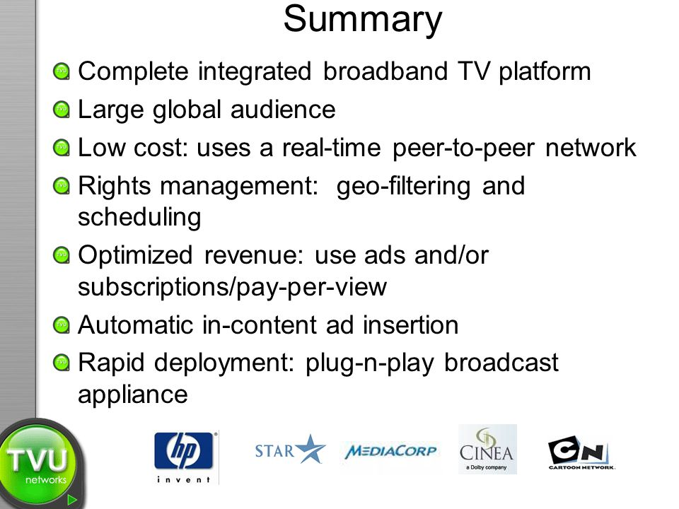 Summary Complete integrated broadband TV platform