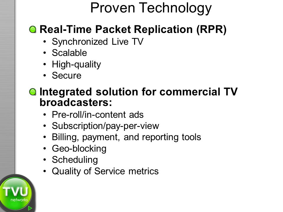 Proven Technology Real-Time Packet Replication (RPR)
