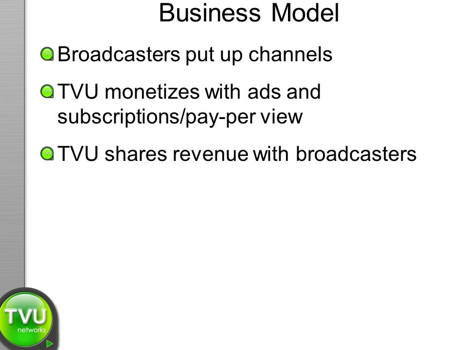 Business Model Broadcasters put up channels