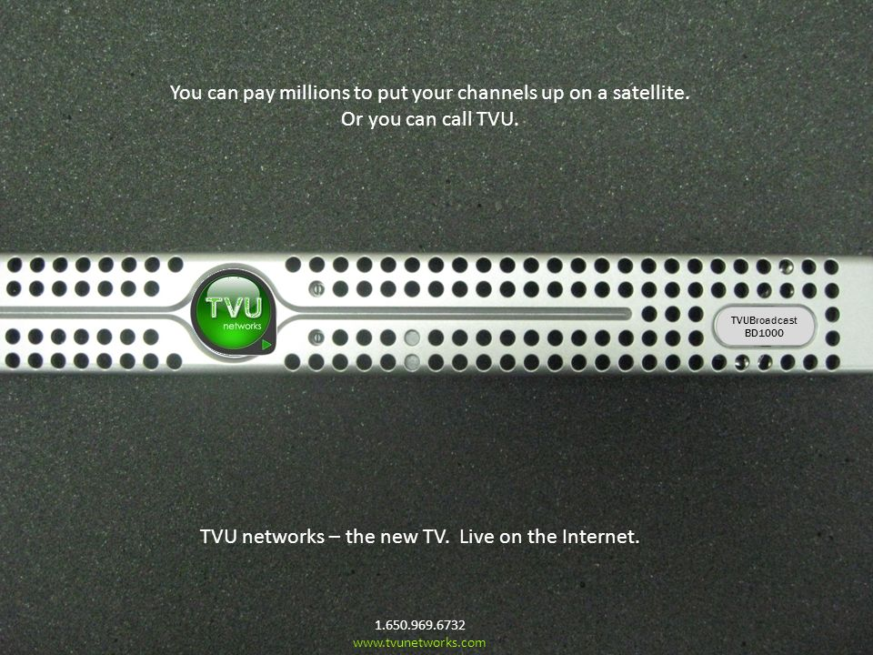 You can pay millions to put your channels up on a satellite.