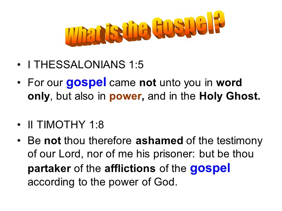 What is the Gospel I THESSALONIANS 1:5