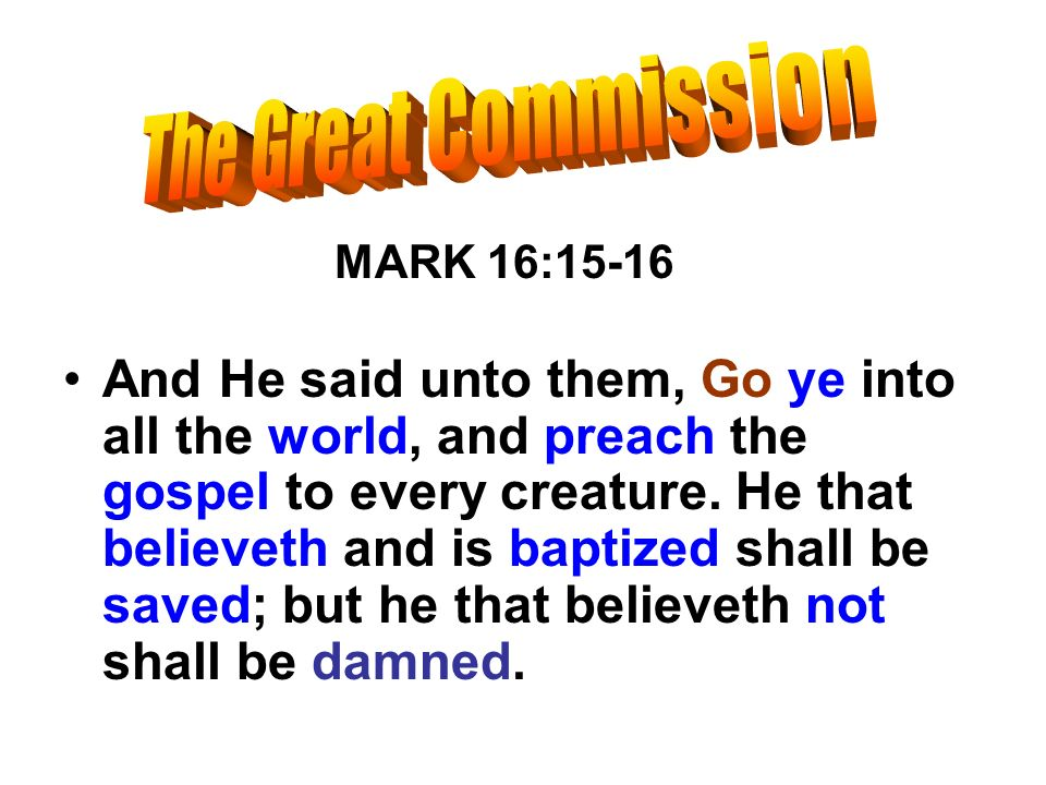 The Great Commission MARK 16:15-16.