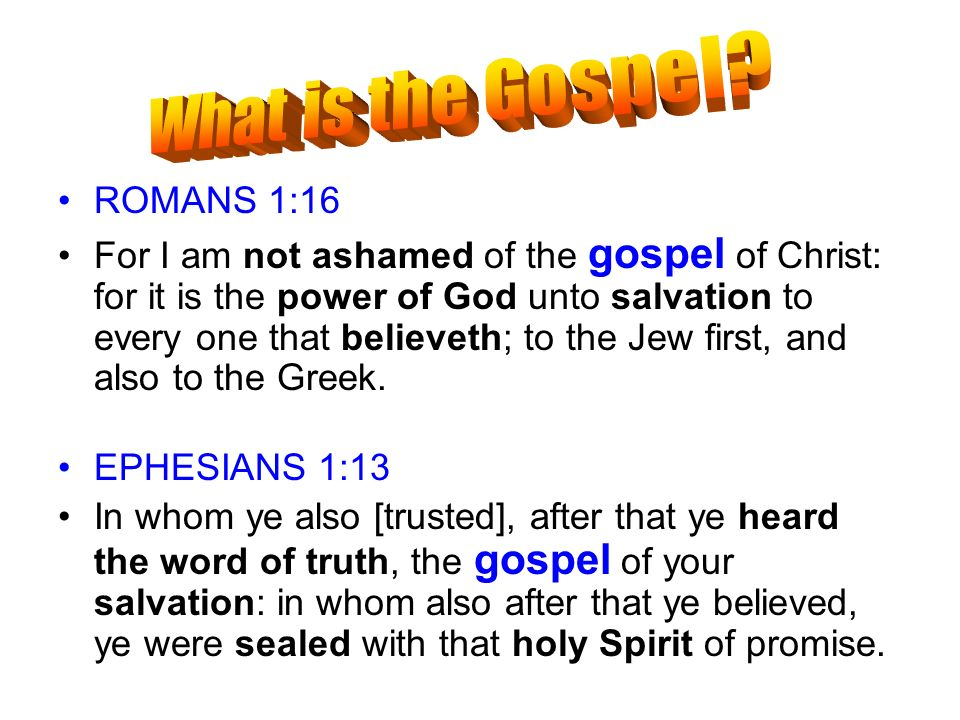What is the Gospel ROMANS 1:16