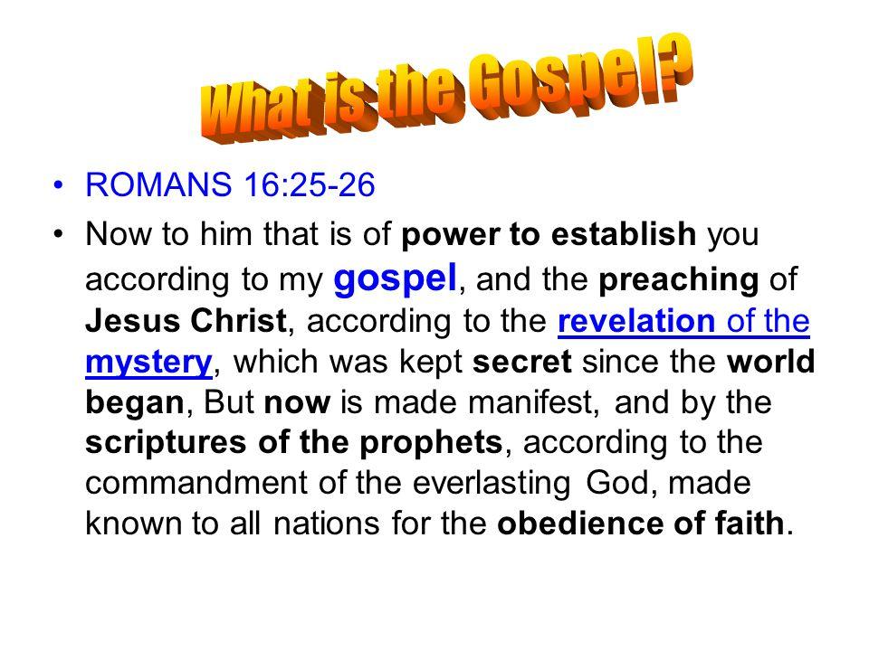 What is the Gospel ROMANS 16:25-26