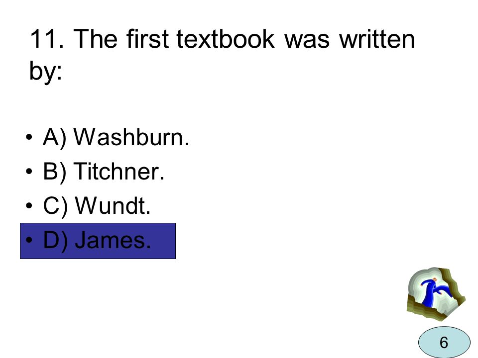 11. The first textbook was written by:
