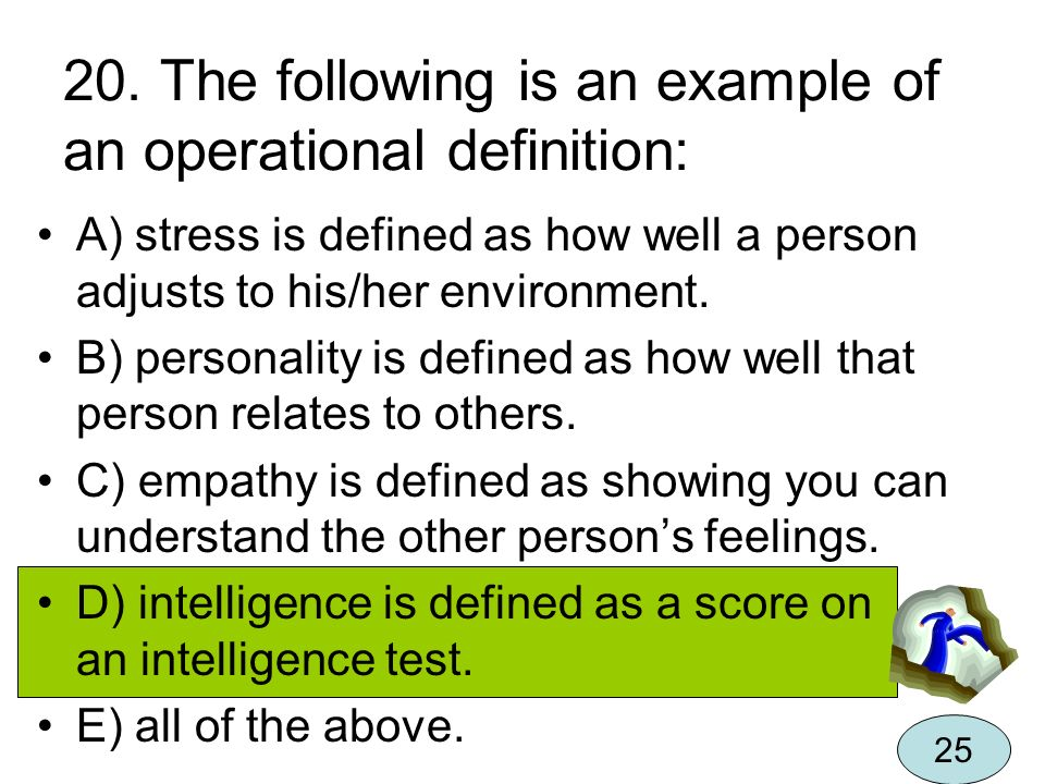 20. The following is an example of an operational definition: